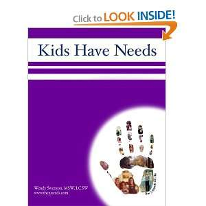 Kids Have Needs (9781595180247) Wendy Swenson Books