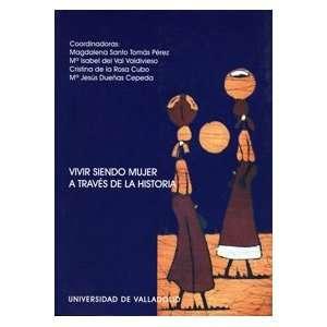Vivir Siendo Mujer a Traves De La Historia. (Serie
