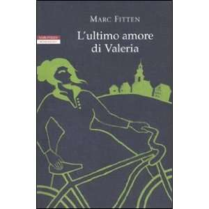 Lultimo amore di Valeria (9788854503403): Marc Fitten: Books