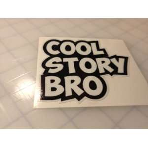 Cool Story Bro V1 Sticker: Everything Else