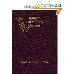 Manual of military German Frederick W. C. 1881 1953 Lieder Books