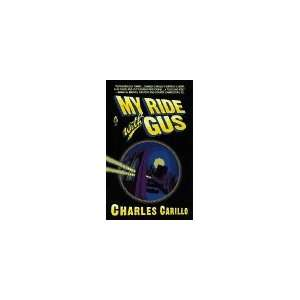 My Ride with Gus (9780671535698): Charles Carillo: Books