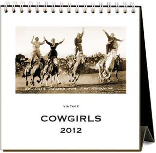 Cowgirls 2012 Easel Desk Calendar 9781601502872