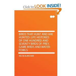 Life Histories of One Hundred and Seventy Birds of Prey, Game Birds