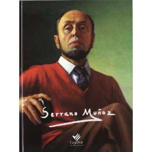 Serrano Mu~noz (Galeria de Arte) (Spanish Edition) Rafael Serrano