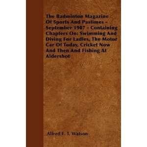 And Fishing At Aldershot (9781445522715): Alfred E. T. Watson: Books