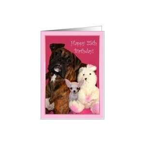 Happy 25th Birthday Boxer and Chihuahua Card: Toys & Games