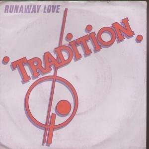 RUNAWAY LOVE 7 INCH (7 VINYL 45) UK RCA 1980: TRADITION