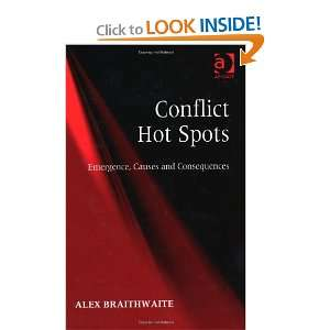 Conflict Hot Spots (9780754679370): Alex Braithwaite: Books