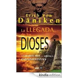 La llegada de los dioses (Spanish Edition): Erich Von Däniken:
