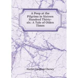 hundred thirty six. A tale of olden times. H. V. Cheney Books