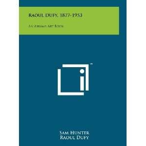 Raoul Dufy, 1877 1953 An Abrams Art Book (9781258216566