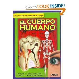 EL CUERPO HUMANO (Como, Donde, Cuando?/How, Where, When