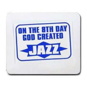 ON THE 8TH DAY GOD CREATED JAZZ Mousepad