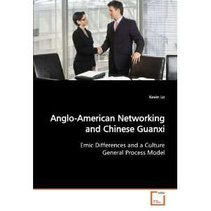 Anglo American Networking and Chinese Guanxi Emic
