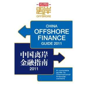 China Economic Review: China Offshore Finance Guide 2011