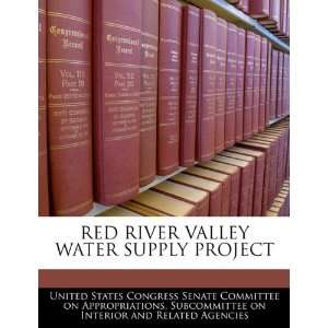 RED RIVER VALLEY WATER SUPPLY PROJECT (9781240523122