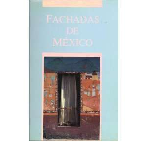 Fachadas de Mexico (Spanish Edition) (9789686433005