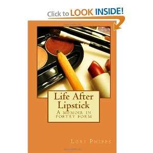 memoir in poetry form (9781467911450): Lori Jean Phipps: Books