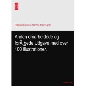 og forÃ,gede Udgave med over 100 illustrationer.: Ludvig. Daae: Books