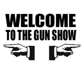 Welcome to the Gun Show Funny Tee Shirt T shirt Tees