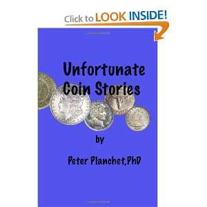 Coin Stories: Dr. Peter Planchet: 9781448681853:  Books