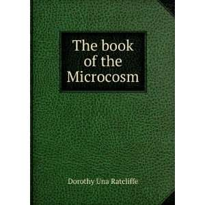 The book of the Microcosm Dorothy Una Ratcliffe Books