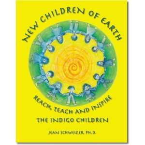 New Children of Earth Reach, Teach and Inspire; The Indigo Children