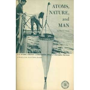 Atoms, Nature, and Man: Man made Radioactivity in the Environment (The