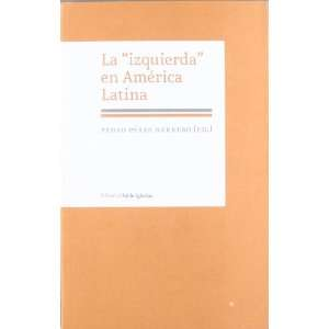 La Izquierda En America Latina (Spanish Edition
