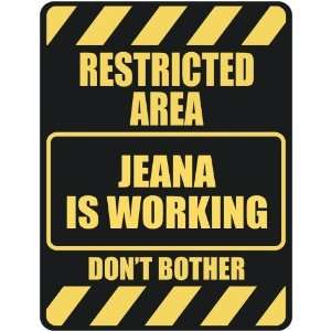 RESTRICTED AREA JEANA IS WORKING  PARKING SIGN: Home
