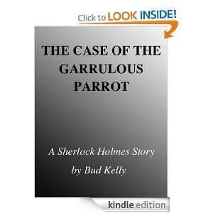 The Case of the Garrulous Parrot: Bud Kelly:  Kindle Store
