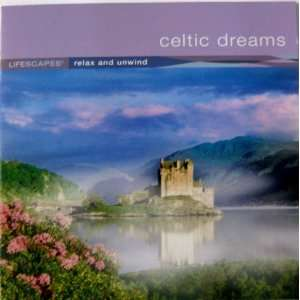 Celtic Dreams Relax and Unwind Various Music
