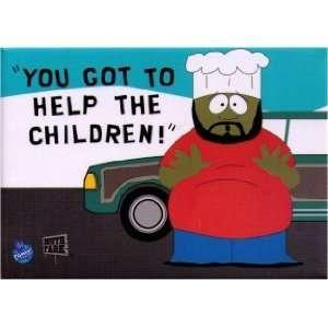 South Park Chef You Gotta Help The Children Magnet HM25