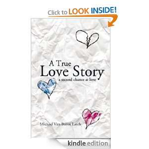 True Love Story Michael Van Buren Latch  Kindle Store