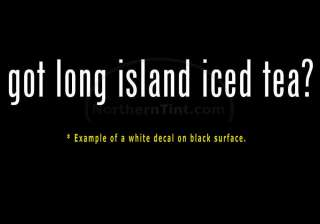 got long island iced tea? Vinyl wall art car decal