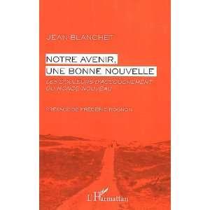Notre avenir, une bonne nouvelle (French Edition