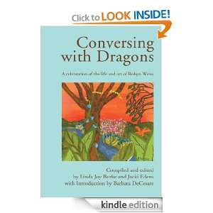 Conversing with Dragons A Celebration of Life and Art by Robyn Weiss