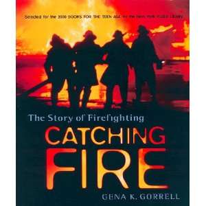 Catching Fire The Story Of Firefighting (Turtleback