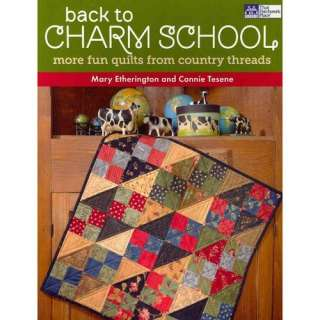 Back to Charm School: More Fun Quilts from Country