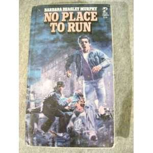 No place to run (9780878881161) Barbara Murphy Books