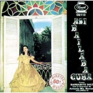 Asi Bailaba Cuba 3: Barbarito Diez: Music