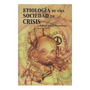 una sociedad en crisis (9781933485485): César Cruz Rodríguez: Books
