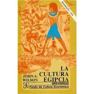La Cultura Egipcia (Breviarios) (Spanish Edition