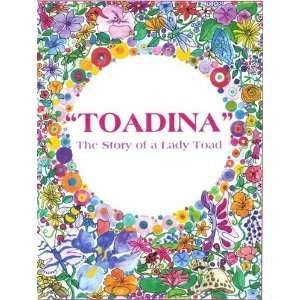 Toadina: The Story of a Lady Toad   A Fable (9780805967265