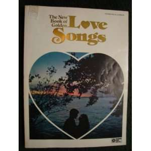 The New Book of Golden Love Songs   Piano/Vocal/Chords