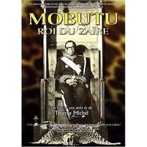 Mobutu, roi du Zaïre ) Mobutu, King of Zaire Mobutu, roi du Zaïre