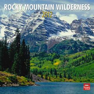 Rocky Mountain Wilderness 2012 Wall Calendar