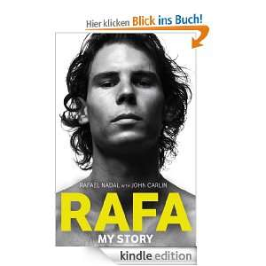 Rafa: My Story eBook: John Carlin, Rafael Nadal: .de: Kindle