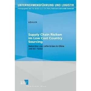 Supply Chain Risiken im Low Cost Country Sourcing Reduktion von